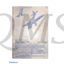Deutsche-Italienische-Englische KRIEGSFLUGZEUGE - Bilder/Bewaffnung/Ansprache/Erkennen