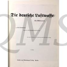 Die deutsche Luftwaffe : Ein Bilderwerk. Mit einem Geleitwort von Generalfeldmarschall Hermann Göring