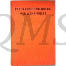 Wir Wehr-Wölfe: Erinnerungen eines Freikorpsführers.