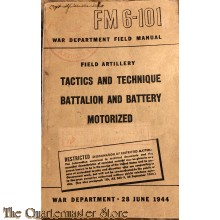 Manual FM 6-101 Tactics and Technique battalion and battery motorized 1944