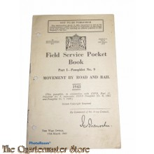 Pamphlet No 9 , Field Service Pocket book , movement by road and rail , part 1
