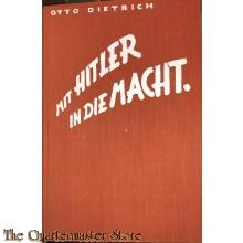 Mit Hitler in die Macht: Personliche Erlebnisse mit meinem Fuhrer