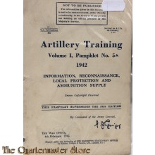 Pamphlet No 5A Information, reconnaissance, local protection and ammunition supply vol 1 1942