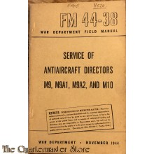 Manual FM 44-38 Service of Antiaircraft Directors M9, M9A1 , M9A2 and M10  1944