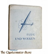 Book - Flug und Wolken. Vorwort v. Hermann Göring. Geleitworte v. Italo Balbo u. Walter Mittelholzer