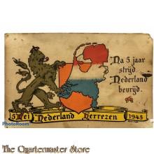 Ansicht / Postkaart Nederland Herrezen 1945 , na 5 jaar strijd Nederland bevrijd