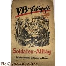 Soldaten-Alltag : Soldaten erzählen Soldatengeschichte 1944