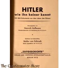 Hitler wie keiner Ihn Kennt, 100 Bilddokumente aus dem Leben des Führers