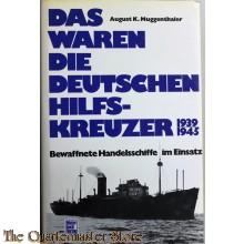 Das waren die deutschen Hilfskreuzer 1939-1945. Bewaffnete Handelsschiffe im Einsatz