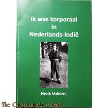 Ik was korporaal in Nederlands-Indië