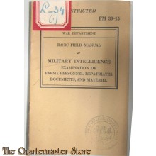 FM 30-15 Basic Field Manual, Military Intelligence Examination of Enemy Personnel, Repatriates, Documents, and Materiel (1940)