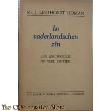 BROCHURE. IN VADERLANDSCHEN ZIN. EEN ANTWOORD OP VEEL KRITIEK.  MR. J. LINTHORST HOMAN. JULI 1940.