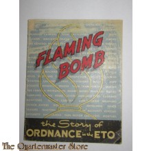 Booklet Flaming Bomb the Story of Ordnance in the ETO