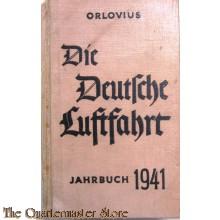 Die Deutsche Luftfahrt. Jahrbuch 1941. Herausgegeben von Dr. Heinz Orlovius, Ministerialrat im Reichsluftministerium